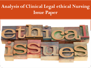 Analysis of Clinical Legal ethical Nursing Issue Paper - Daily Publishers